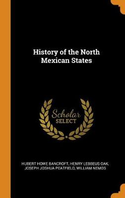 History of the North Mexican States by Hubert Howe Bancroft