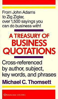 Treasury of Business Quotations. A by Thomsett