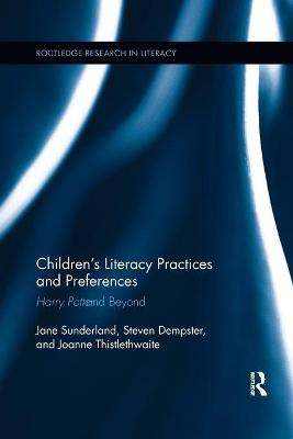 Children's Literacy Practices and Preferences: Harry Potter and Beyond book