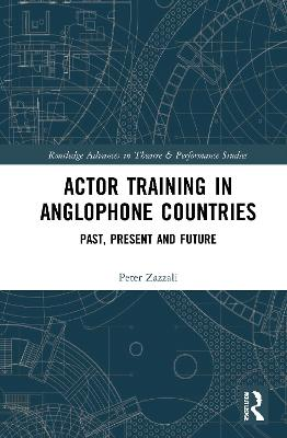 Actor Training in Anglophone Countries: Past, Present and Future book