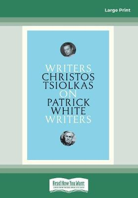 On Patrick White: Writers on Writers by Christos Tsiolkas