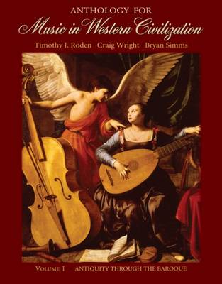 Anthology For Music In Western Civilization: Antiquity Through the Baroque: v. 1 by Timothy J. Roden