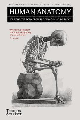 Human Anatomy: Depicting the Body from the Renaissance to Today book