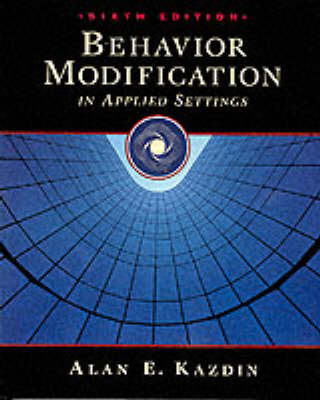 Behavior Modification in Applied Settings by Alan E. Kazdin