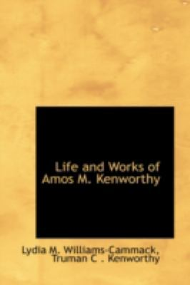 Life and Works of Amos M. Kenworthy by Lydia M Williams-Cammack