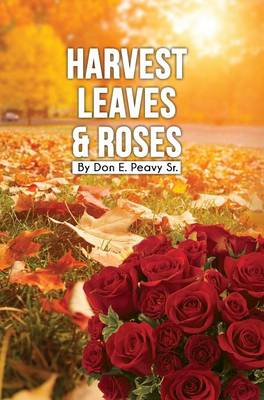 Harvest Leaves and Roses book