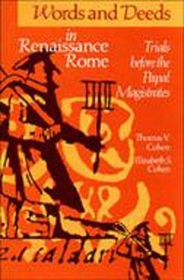 Words and Deeds in Renaissance Rome by Elizabeth S. Cohen
