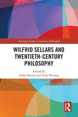 Wilfrid Sellars and Twentieth-Century Philosophy book