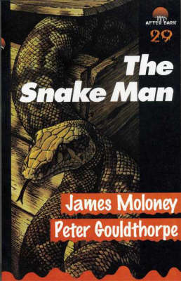The Snake Man: After Dark Book 29 by James Moloney