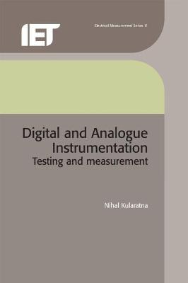 Digital and Analogue Instrumentation by Nihal Kularatna