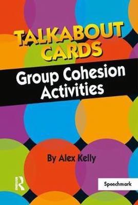 Talkabout Cards - Group Cohesion Activities by Alex Kelly