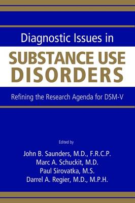 Diagnostic Issues in Substance Use Disorders by John B. Saunders