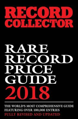 Rare Record Price Guide: 2018 by Ian Shirley
