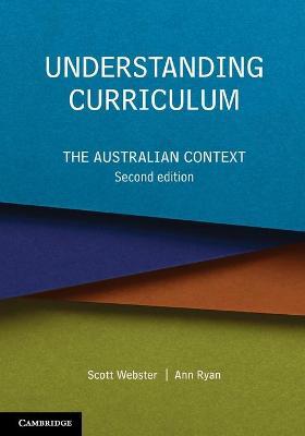 Understanding Curriculum: The Australian Context by Scott Webster