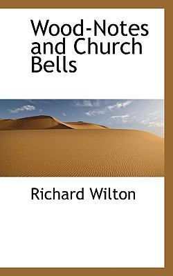 Wood-Notes and Church Bells book