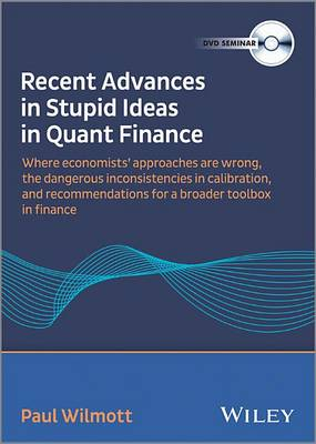 Paul Wilmott - Recent Advances in Stupid Ideas in Quant Finance Video by Paul Wilmott