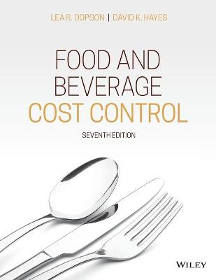 Food and Beverage Cost Control by Lea R. Dopson