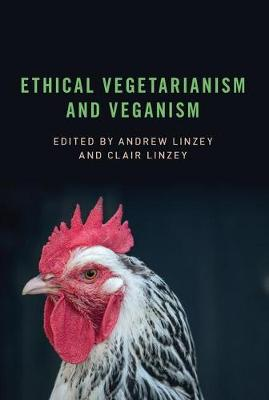 Ethical Vegetarianism and Veganism by Andrew Linzey