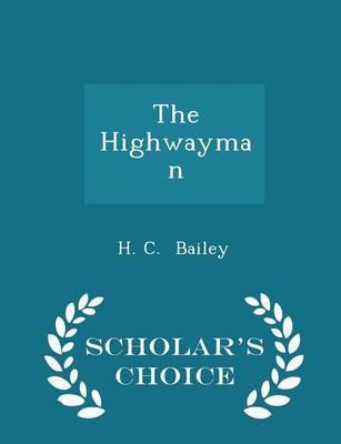 The Highwayman - Scholar's Choice Edition by H C Bailey