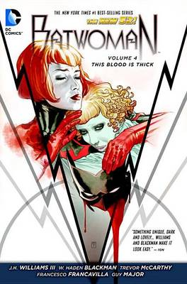 Batwoman Batwoman Volume 4: This Blood is Thick TP (The New 52) This Blood is Thick Volume 4 by Jh Williams III And W. Haden Blackman