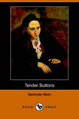 Tender Buttons (Dodo Press) by MS Gertrude Stein