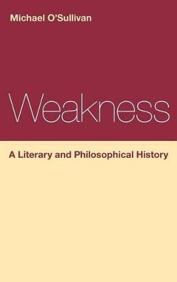 Weakness by Michael O'Sullivan