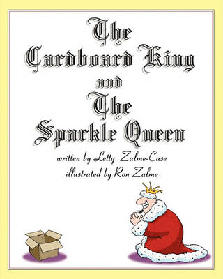 The Cardboard King and the Sparkle Queen by Letty Zalme-Case