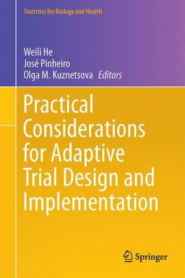 Practical Considerations for Adaptive Trial Design and Implementation by Weili He