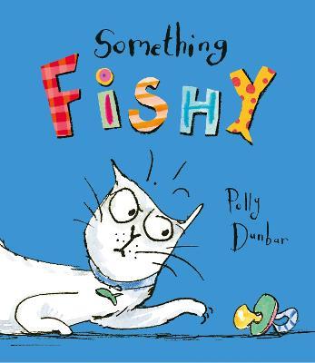 Something Fishy by Polly Dunbar