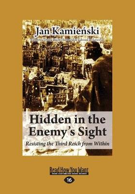 Hidden in the Enemy's Sight by Jan Kamienski