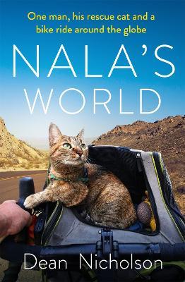 Nala's World: One man, his rescue cat and a bike ride around the globe book