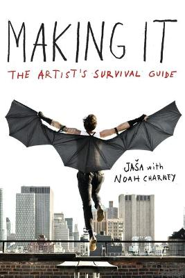 Making It: The Artist's Survival Guide by Jasa