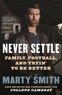 Never Settle: Sports, Family, and the American Soul by Marty Smith