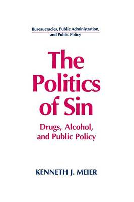 The Politics of Sin by Kenneth J. Meier
