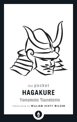 The Pocket Hagakure: The Book of the Samurai by Yamamoto Tsunetomo