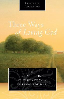 Three Ways of Loving God by Saint Augustine
