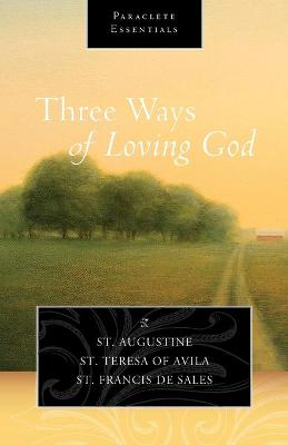 Three Ways of Loving God by Saint Augustine
