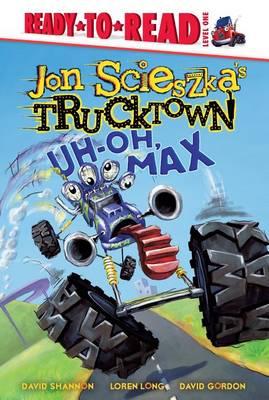 Uh-Oh, Max by Jon Scieszka