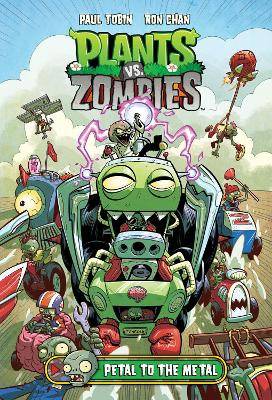 Plants Vs. Zombies Volume 5: Petal To The Metal by Paul Tobin
