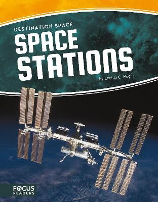 Destination Space: Space Stations by ,Christa,C. Hogan