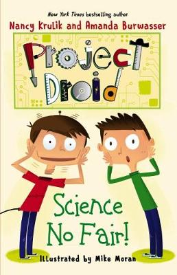 Project Droid #1: Science No Fair! by Nancy Krulik