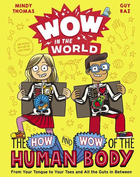 Wow in the World: The How and Wow of the Human Body by Guy Raz