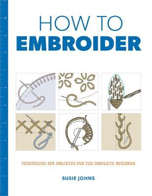 How to Embroider by Susie Johns