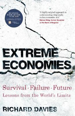 Extreme Economies: Survival, Failure, Future - Lessons from the World's Limits by Richard Davies