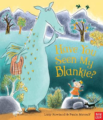 Have You Seen My Blankie? by Lucy Rowland
