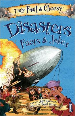 Truly Foul and Cheesy Disasters Jokes and Facts Book by John Townsend