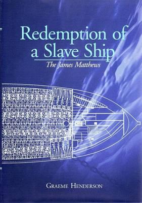 Redemption of a Slave Ship by Graeme Henderson