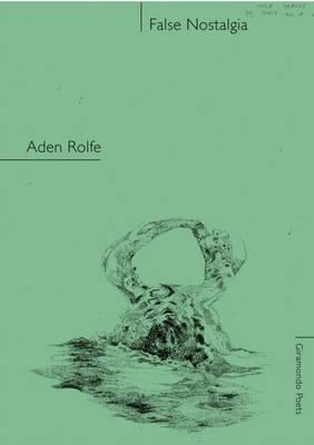 False Nostalgia by Aden Rolfe