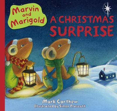 Marvin and Marigold: A Christmas Surprise by Carthew,Mark