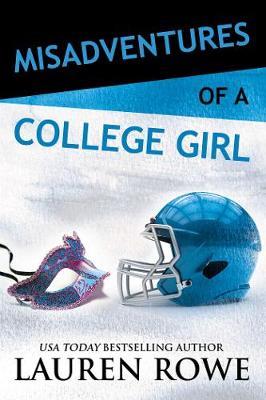 Misadventures of a College Girl by Lauren Rowe